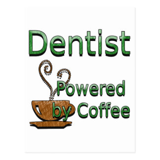 Dentist Powered by Coffee Postcard