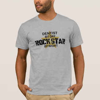 Dentist Rock Star by Night T-Shirt