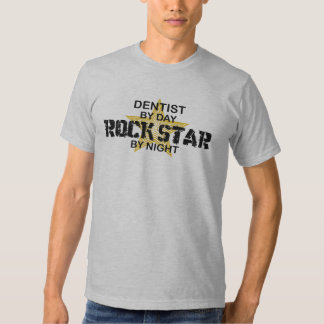 Dentist Rock Star by Night Tee Shirt