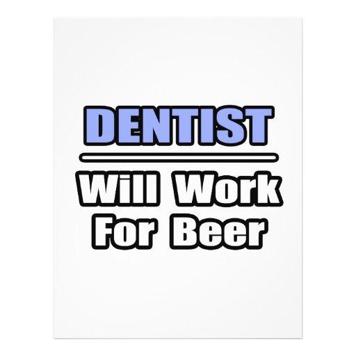 Dentist...Will Work For Beer Custom Flyer