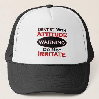 Dentist With Attitude Trucker Hat