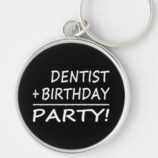 Dentists Birthdays : Dentist + Birthday = Party Key Chains