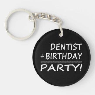 Dentists Birthdays : Dentist + Birthday = Party Key Chain