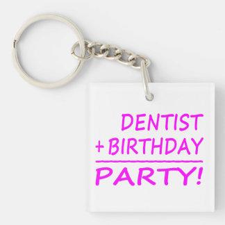 Dentists Birthdays : Dentist + Birthday = Party Acrylic Key Chain
