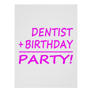 Dentists Birthdays : Dentist + Birthday = Party Posters