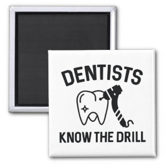 Dentists Know The Drill Magnet