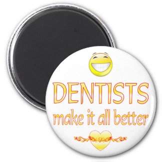Dentists Make it Better Magnet