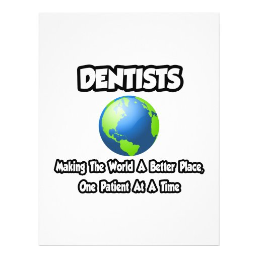 Dentists...Making the World a Better Place Full Color Flyer