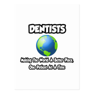 Dentists...Making the World a Better Place Postcard