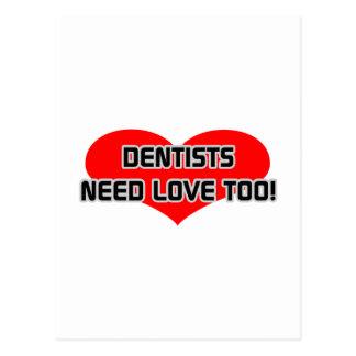 Dentists Need Love Too Postcard