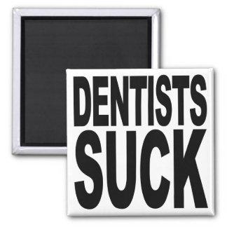 Dentists Suck Magnet