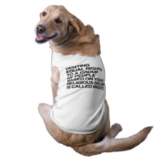 DENYING EQUAL RIGHTS BASED ON RELIGIOUS BELIEFS SLEEVELESS DOG SHIRT