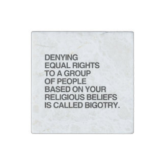 DENYING EQUAL RIGHTS BASED ON RELIGIOUS BELIEFS STONE MAGNET