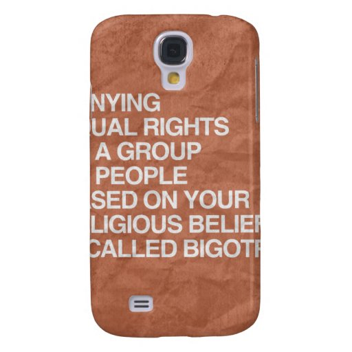DENYING EQUAL RIGHTS BASED ON YOUR RELIGIOUS BELIE GALAXY S4 CASE