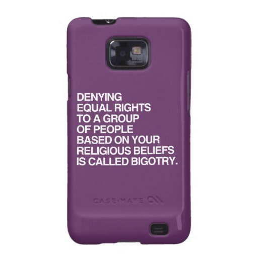 DENYING EQUAL RIGHTS BASED ON YOUR RELIGIOUS BELIE SAMSUNG GALAXY SII CASES
