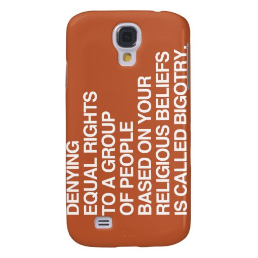 DENYING EQUAL RIGHTS BASED ON YOUR RELIGIOUS BELIE SAMSUNG GALAXY S4 COVER