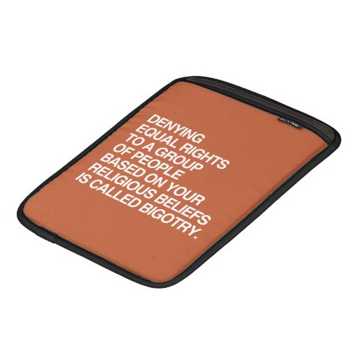 DENYING EQUAL RIGHTS BASED ON YOUR RELIGIOUS BELIE iPad SLEEVE