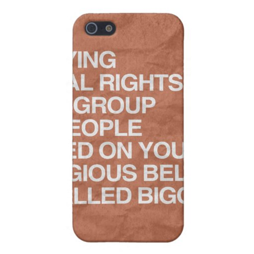 DENYING EQUAL RIGHTS BASED ON YOUR RELIGIOUS BELIE iPhone 5 CASES