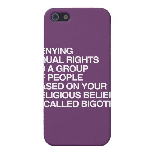 DENYING EQUAL RIGHTS BASED ON YOUR RELIGIOUS BELIE iPhone 5 CASE