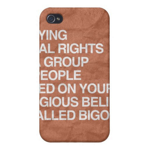 DENYING EQUAL RIGHTS BASED ON YOUR RELIGIOUS BELIE COVERS FOR iPhone 4