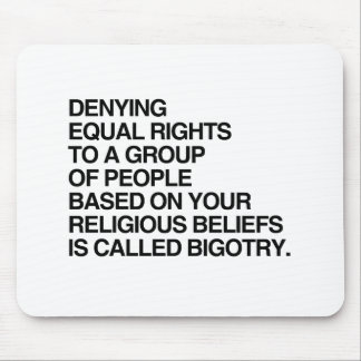 DENYING EQUAL RIGHTS BASED ON YOUR RELIGIOUS BELIE MOUSE PAD