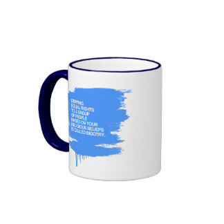 DENYING EQUAL RIGHTS BASED ON YOUR RELIGIOUS BELIE COFFEE MUGS