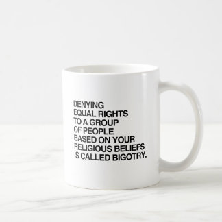 DENYING EQUAL RIGHTS BASED ON YOUR RELIGIOUS BELIE COFFEE MUG