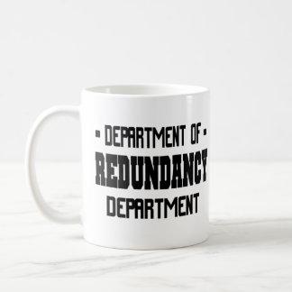 Department of Redundancy Department Coffee Mug
