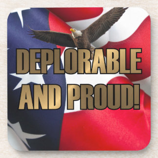DEPLORABLE AND PROUD DRINK COASTER