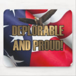 DEPLORABLE AND PROUD MOUSE PAD
