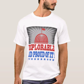 DEPLORABLE AND PROUD OF IT T-Shirt