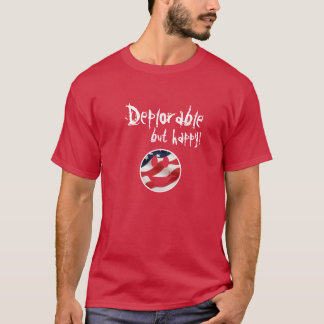 Deplorable but Happy T-Shirt