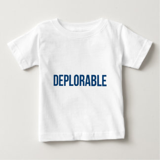 Deplorable - Deplorables - Trump - Republican Baby T-Shirt