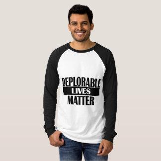 Deplorable lives to matter T-Shirt