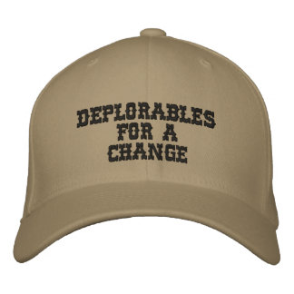 DEPLORABLES FOR A CHANGE - by eZaZZleMan.com Embroidered Hat