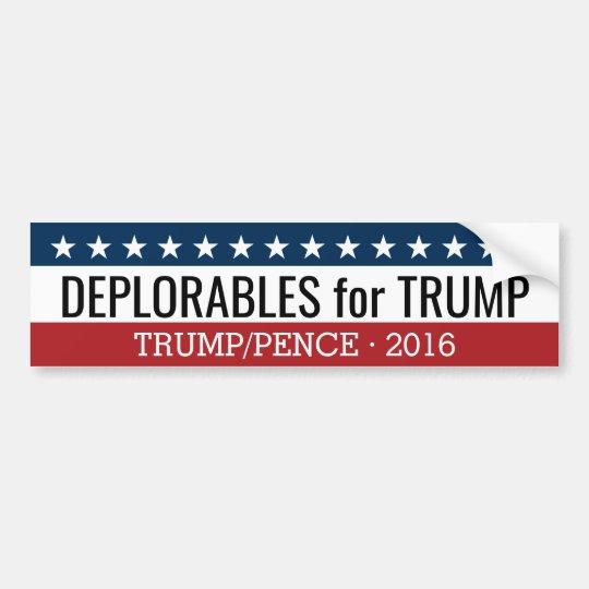 Deplorables for Donald Trump Mike Pence - 2016 Bumper Sticker