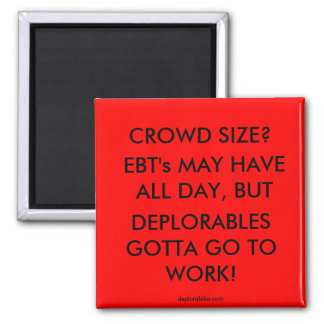Deplorables Gotta go to Work! Square Magnet