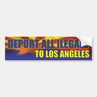 Deport all Illegals to Los Angeles Bumper Sticker