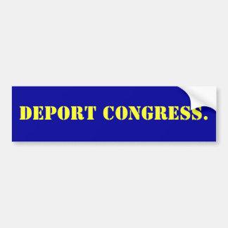 Deport Congress. Bumper Sticker