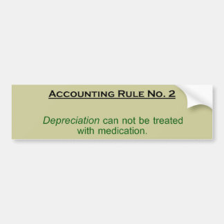 Depreciation Can Not Be Treated By Medication Bumper Sticker