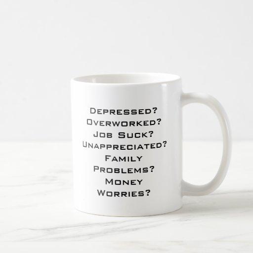 Depressed? Coffee Mugs