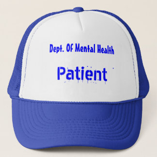 Dept. Of Mental Health, Patient Trucker Hat