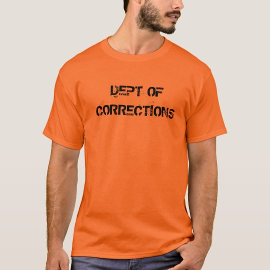 DEPT OFCORRECTIONS T-Shirt