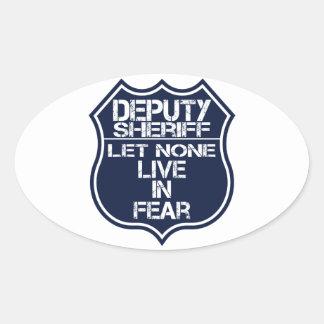 Deputy Sheriff Let None Live In Fear Motto Oval Sticker