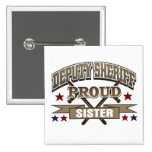 Deputy Sheriff Proud Sister Pin