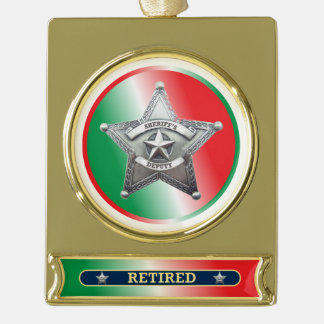 Deputy Sheriff Retired Christmas Ornament Gold Plated Banner Ornament