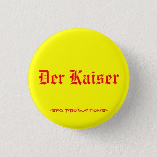 Der Kaiser, -SFG Productions- 3 Cm Round Badge