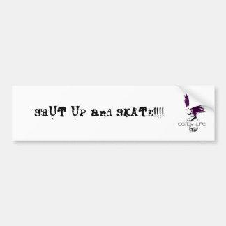 derbylife, SHUT UP and SKATE!!!! Bumper Sticker