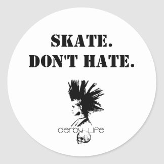 derbylife, Skate.Don't Hate Classic Round Sticker