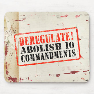Deregulate! Abolish 10 Commandments Mouse Pad